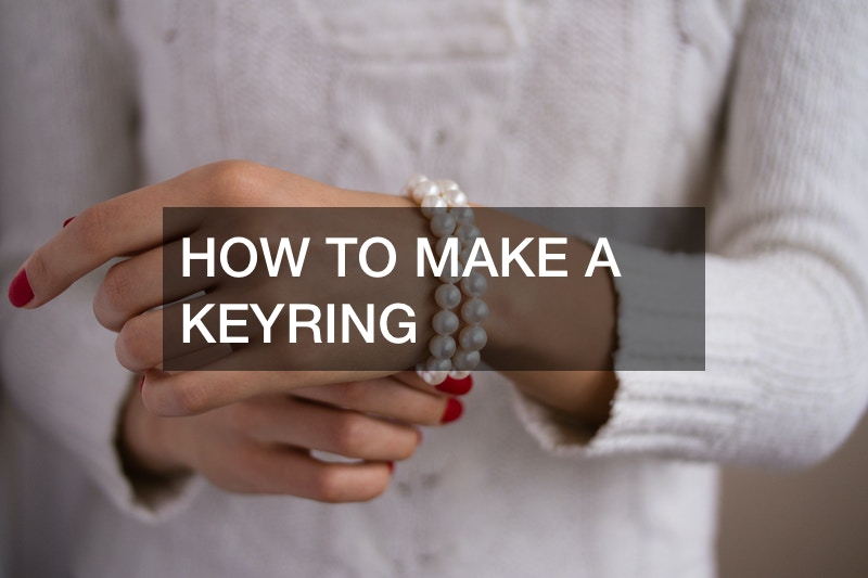 HOW TO MAKE A KEYRING